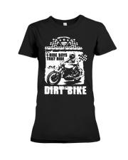 I Ride Boys That Ride Dirt Bike Shirt Premium Fit Ladies Tee thumbnail
