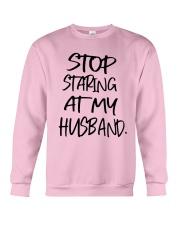 Stop Staring At My Husband Shirt Crewneck Sweatshirt thumbnail