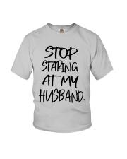 Stop Staring At My Husband Shirt Youth T-Shirt thumbnail