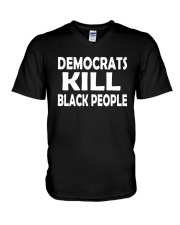 Democrats Kill Black People Shirt V-Neck T-Shirt tile