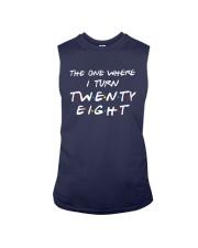 The One Where I Turn Twenty Eight Shirt Sleeveless Tee thumbnail