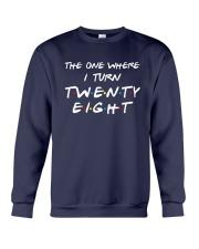 The One Where I Turn Twenty Eight Shirt Crewneck Sweatshirt thumbnail