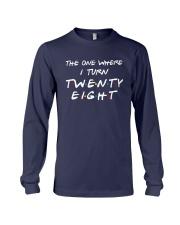 The One Where I Turn Twenty Eight Shirt Long Sleeve Tee thumbnail