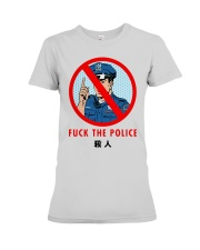 Fuck The Police Shirt Premium Fit Ladies Tee thumbnail