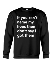 If You Can't Name My Hoes Then Don't Say Shirt Crewneck Sweatshirt thumbnail