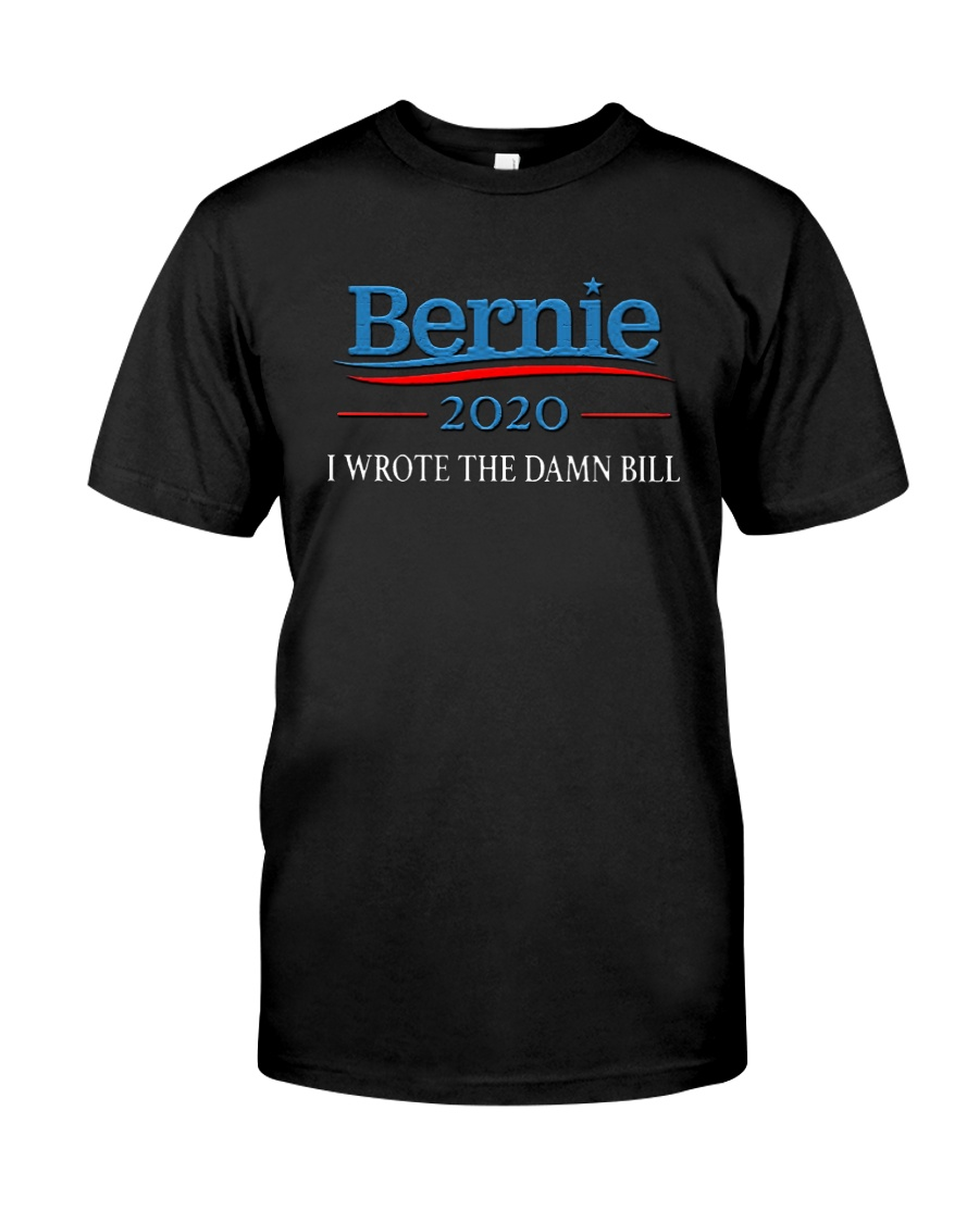 I Wrote The Damn Bill Shirt Classic T-Shirt
