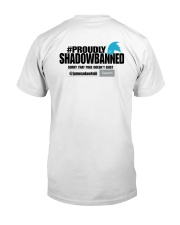 Proudly Shadowbanned Shirt Classic T-Shirt back