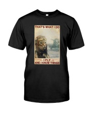 Cat Thats What I Do I Fly And I Know Things Shirt Classic T-Shirt front