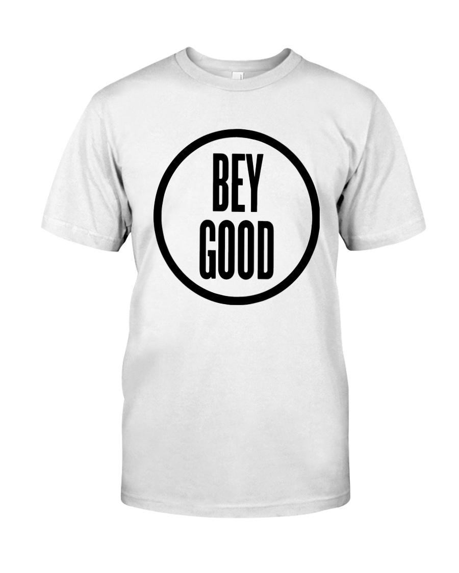 Bey Good T Shirt Classic T-Shirt