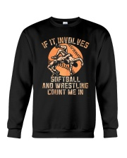 If It Involves Softball And Wrestling Count Shirt Crewneck Sweatshirt tile