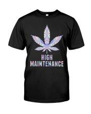 Weed High Maintenance Shirt Classic T-Shirt front