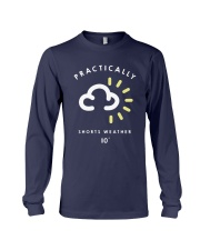 Practically Shorts Weather 10 Shirt Long Sleeve Tee thumbnail