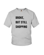 Broke But Still Shopping Shirt Youth T-Shirt thumbnail