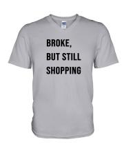 Broke But Still Shopping Shirt V-Neck T-Shirt thumbnail