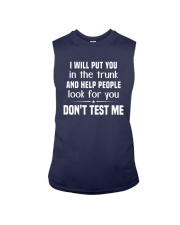 I Will Put You In The Trunk And Help People Shirt Sleeveless Tee thumbnail