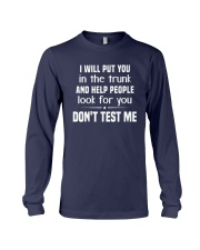 I Will Put You In The Trunk And Help People Shirt Long Sleeve Tee thumbnail