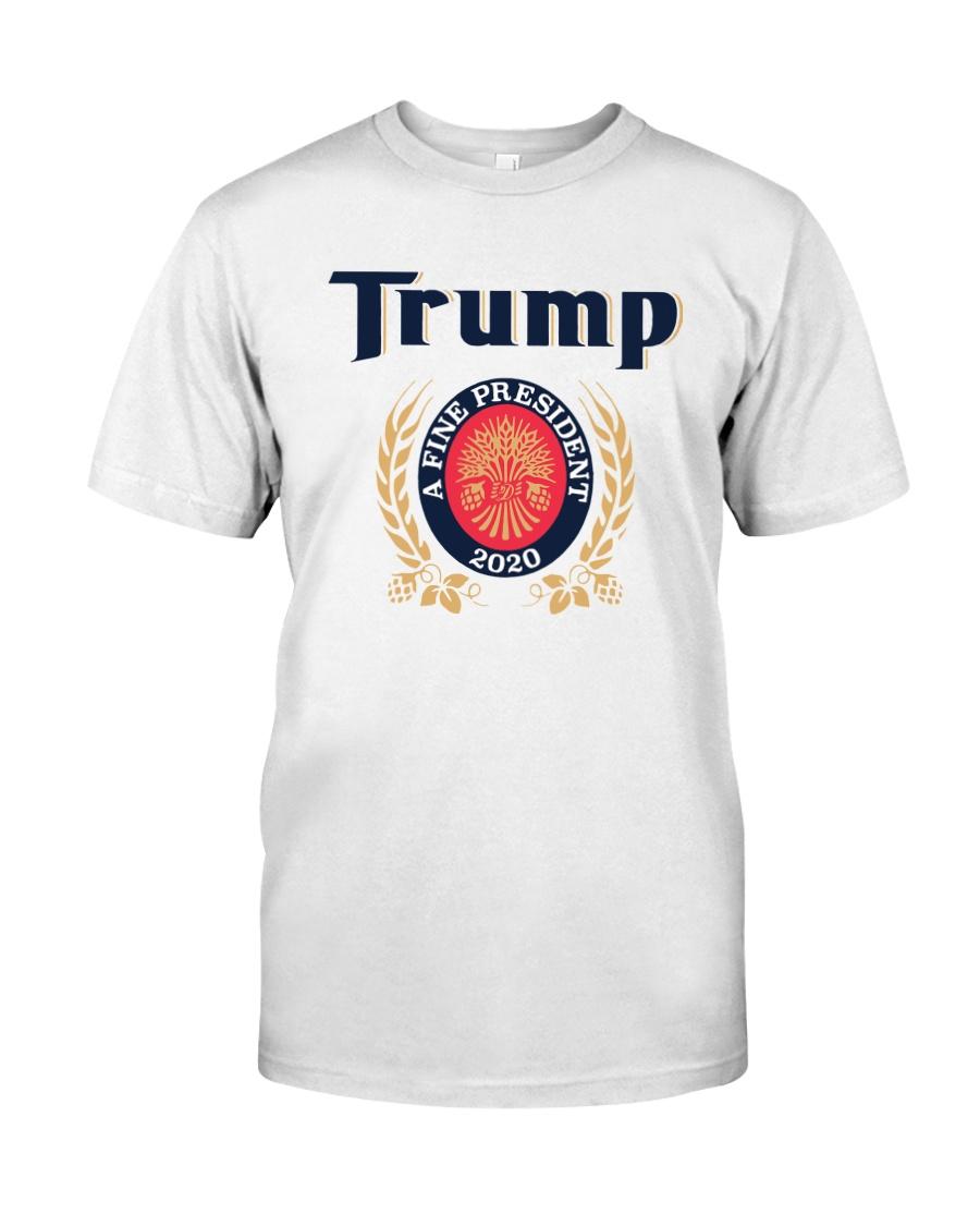 Trump A Fine President 2020 Shirt Classic T-Shirt