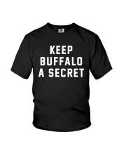 Keep Buffalo A Secret Shirt Youth T-Shirt thumbnail