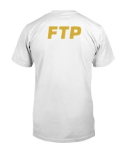 10 Fucking Years FTP Shirt Classic T-Shirt back