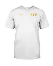 10 Fucking Years FTP Shirt Classic T-Shirt front