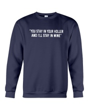 You Stay In Your Holler I Will Stay In Mine Shirt Crewneck Sweatshirt thumbnail