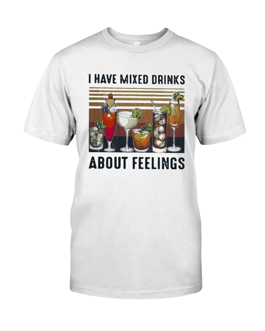 Vintage I Have Mixed Drinks About Feelings Shirt Classic T-Shirt