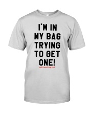Quit Touching Shit I'm In My Bag Trying Shirt Premium Fit Mens Tee thumbnail