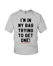 Quit Touching Shit I'm In My Bag Trying Shirt Youth T-Shirt thumbnail
