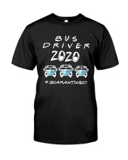 Bus Driver 2020 Quarantined Shirt Classic T-Shirt front