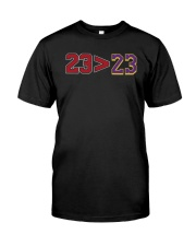23 More Than 23 Shirt Classic T-Shirt front
