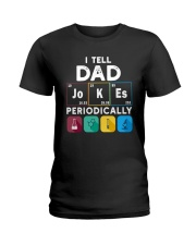 Science I Tell Dad Jokes Periodically Shirt Ladies T-Shirt thumbnail
