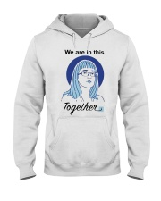 We Are In This Together Hinshaw T Shirt Hooded Sweatshirt thumbnail