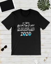 50th Birthday Quarantine T Shirt Classic T-Shirt lifestyle-mens-crewneck-front-17