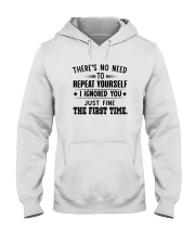 There's No Need To Repeat Yourself I Shirt Hooded Sweatshirt thumbnail