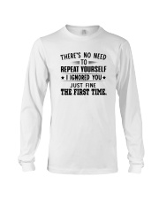 There's No Need To Repeat Yourself I Shirt Long Sleeve Tee thumbnail