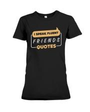 I Speak Fluent Friends Quotes Shirt Premium Fit Ladies Tee thumbnail