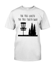 The Three Giveth The Tree Taketh Away Shirt Classic T-Shirt front
