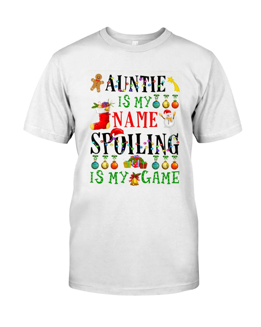 Christmas Auntie My Name Spoiling Is Game Shirt Classic T-Shirt