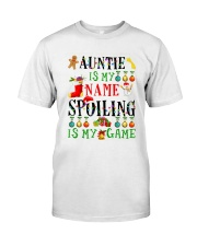 Christmas Auntie My Name Spoiling Is Game Shirt Classic T-Shirt front