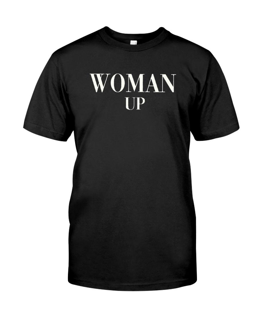 Woman Up Shirt Classic T-Shirt