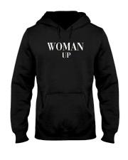Woman Up Shirt Hooded Sweatshirt thumbnail