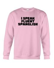 I Speak Fluent Spanglish Shirt Crewneck Sweatshirt thumbnail