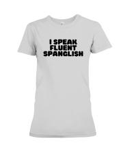 I Speak Fluent Spanglish Shirt Premium Fit Ladies Tee thumbnail