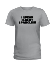 I Speak Fluent Spanglish Shirt Ladies T-Shirt thumbnail
