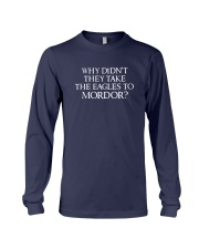Why Didn't They Take The Eagles To Mordor Shirt Long Sleeve Tee thumbnail
