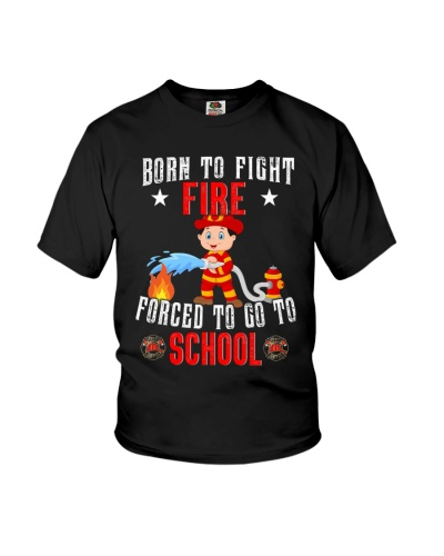 Born To Fire Fight Fire Forced Go To School Shirt