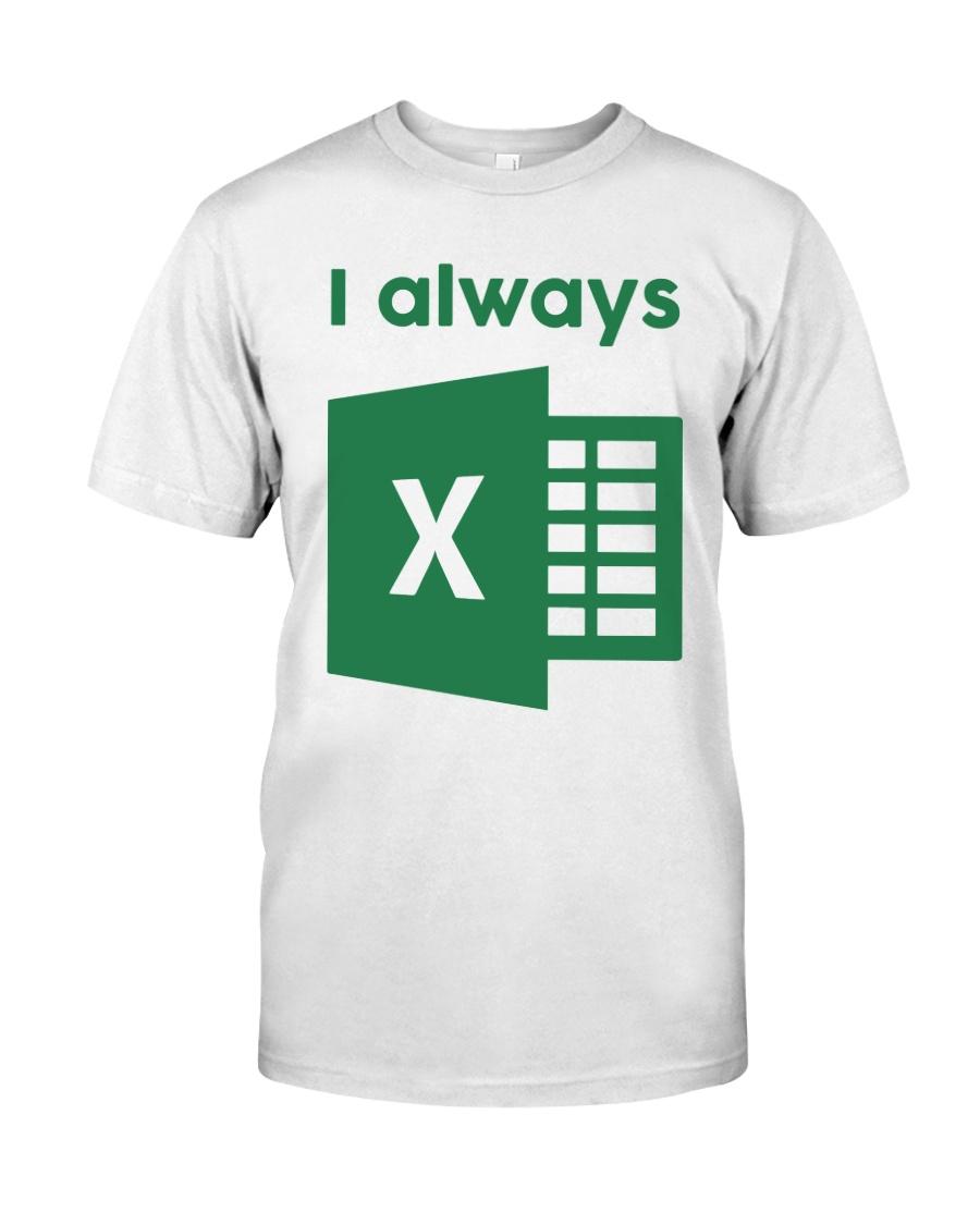 Jacqui Collins I Always Excel Shirt Classic T-Shirt