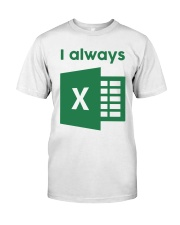 Jacqui Collins I Always Excel Shirt Classic T-Shirt front