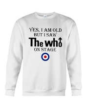 Yes I Am Old But I Saw The Who On Stage Shirt Crewneck Sweatshirt thumbnail