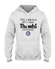 Yes I Am Old But I Saw The Who On Stage Shirt Hooded Sweatshirt thumbnail